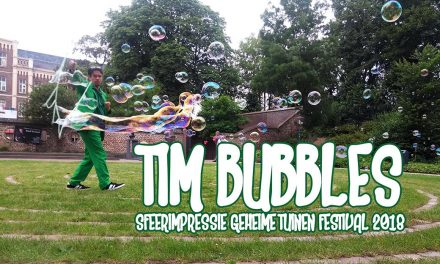 Tim Bubbles / Sfeerimpressie Geheime Tuinen Festival ft. Baroesjko